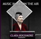 Album artwork for CLARA ROCKMORE, THEREMIN: MUSIC IN AND ON THE AIR