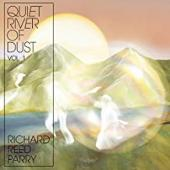 Album artwork for Richard Reed Parry - Quite River of Dust, Vol. 1