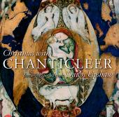 Album artwork for Christmas with Chanticleer and Dawn Upshaw