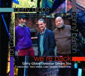 Album artwork for We're Back / Kenney Barron, Gerry Gibbs, Ron Cart