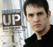 Album artwork for Steppin' Up - Eric Hargett Trio