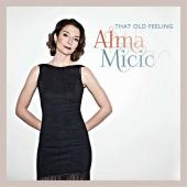 Album artwork for That Old Feeling / Alma Micic