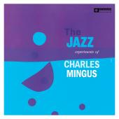 Album artwork for THE JAZZ EXPERIMENTS OF CHARLES MINGUS