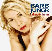 Album artwork for BARB JUNGR: WALKING IN THE SUN