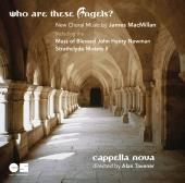 Album artwork for James MacMillan: Who Are These Angels?