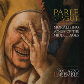 Album artwork for Parle Qui Veut - Moralizing Songs of the Middle Ag