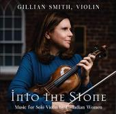 Album artwork for Into The Stone  - Violin Works by Canadian Women