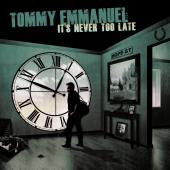 Album artwork for TOMMY EMMANUEL - IT'S NEVER TOO LATE
