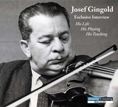 Album artwork for Josef Gingold Exclusive Interview: His Life, His P