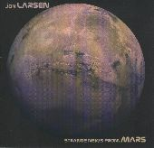 Album artwork for JON LARSEN - STRANGE NEWS FROM MARS