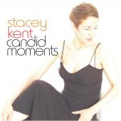Album artwork for Stacey Kent: Candid Moments