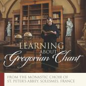 Album artwork for LEARNING ABOUT GREGORIAN CHANT
