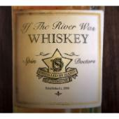 Album artwork for If The River Was Whiskey / Spin Doctors