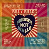 Album artwork for Billy Bragg - Bridges Not Walls