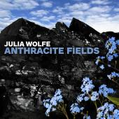 Album artwork for Julia Wolfe: Anthracite Fields