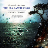 Album artwork for Vrebalov: The Sea Ranch Songs / Kronos Quartet