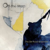 Album artwork for Silk Road Ensemble: Off The Map