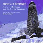 Album artwork for SONGS OF DEFIANCE - MUSIC OF CHECHNYA AND THE NORT