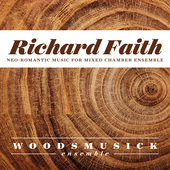 Album artwork for Richard Faith: Neo-Romantic Music for Mixed Chambe