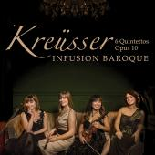 Album artwork for Kreüsser: 6 Flute Quintettos / Infusion Baroque