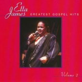 Album artwork for Etta James: GREATEST GOSPEL HITS, VOLUME 2