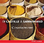 Album artwork for CONSTANTINOPLE - DE CASTILLE A SAMARKAND