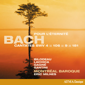 Album artwork for Bach: Pour l'éternité – Cantatas, BWV 4, 106,