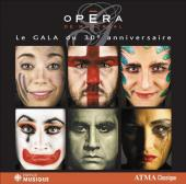 Album artwork for Opera de Montreal - 30th Anniversary Gala