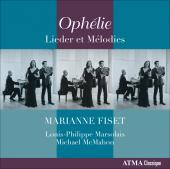 Album artwork for Marianne Fiset: Ophelie, Lieder and Melodies