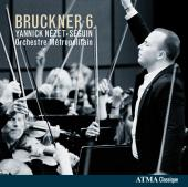 Album artwork for Bruckner: Symphony no. 6 / Nezet-Seguin