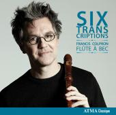 Album artwork for Six Transcriptions / FRANCIS COLPRON