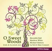 Album artwork for O Sweet Woods, Irish & Scottish Airs / La Nef