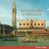 Album artwork for SPLENDORE A VENEZIA