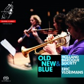 Album artwork for Holland Baroque Society: Old, New & Blue