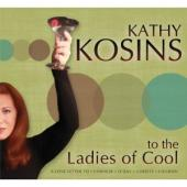 Album artwork for Kathy Kosins: To the Ladies of Cool