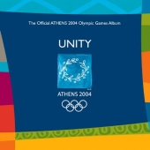 Album artwork for UNITY - THE OFFICAIL ATHENS 2004 OLYMPIC GAMES ALB