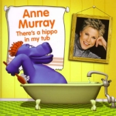 Album artwork for Anne Murray: There's a Hippo in My Tub