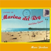 Album artwork for LIVING IN MARINA DEL RAY AND OTHER STORIES