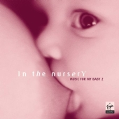 Album artwork for IN THE NURSERY - MUSIC FOR MY BABY 2