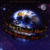 Album artwork for The Best Classical Album in The World... Ever!