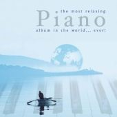 Album artwork for The Most Relaxing Piano Album in the World... Ever