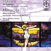 Album artwork for Stainer: Crucifixion, Maunder: Oliver to Cavalry