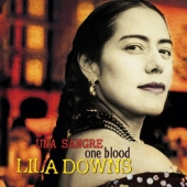 Album artwork for LILA DOWNS - ONE BLOOD-UNA SANGRE