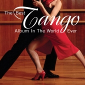 Album artwork for THE BEST TANGO ALBUM IN THE WORLD...EVER!
