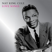 Album artwork for Nat King Cole: Love Songs
