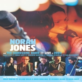 Album artwork for NORAH JONES AND THE HANDSOME BAND LIVE IN 2004