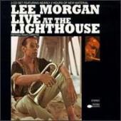 Album artwork for LIVE AT THE LIGHTHOUSE / Lee Morgan