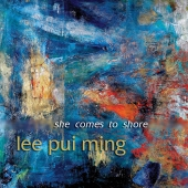 Album artwork for Lee Pui Mang: SHE COMES TO SHORE