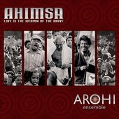 Album artwork for Ahimsa: Love Is the Weapon of the Brave