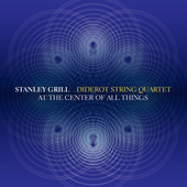 Album artwork for Stanley Grill: At the Center of All Things